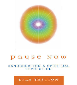 Cover image for the book Pause Now: Handbook for a Spiritual Revolution