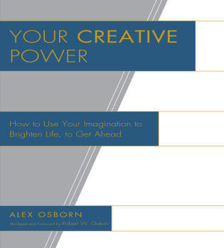 Cover image for the book Your Creative Power: How to Use Your Imagination to Brighten Life, to Get Ahead