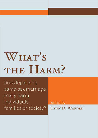 Cover image for the book What's the Harm?: Does Legalizing Same-Sex Marriage Really Harm Individuals, Families or Society?