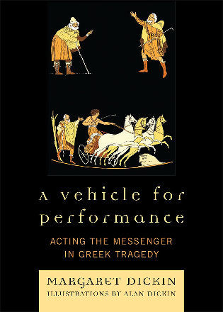 Cover image for the book A Vehicle for Performance: Acting the Messenger in Greek Tragedy