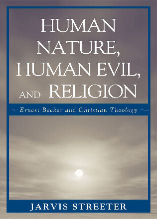 Cover image for the book Human Nature, Human Evil, and Religion: Ernest Becker and Christian Theology