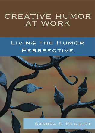 Cover image for the book Creative Humor at Work: Living the Humor Perspective