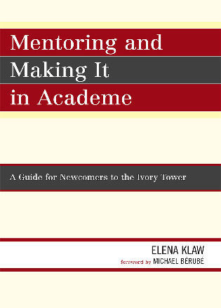 Cover image for the book Mentoring and Making it in Academe: A Guide for Newcomers to the Ivory Tower