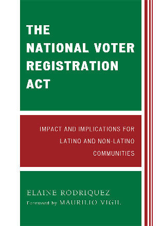Cover image for the book The National Voter Registration Act: Impact and Implications for Latino and Non-Latino Communities
