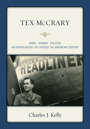 Cover image for the book Tex McCrary: Wars-Women-Politics, An Adventurous Life Across The American Century