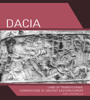 Cover image for the book Dacia: Land of Transylvania, Cornerstone of Ancient Eastern Europe