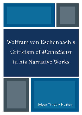Cover image for the book Wolfram von Eschenbach's Criticism of Minnedienst in his Narrative Works