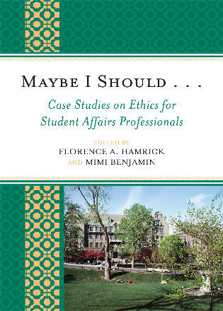 Cover image for the book Maybe I Should. . .Case Studies on Ethics for Student Affairs Professionals