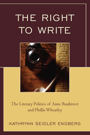 Cover image for the book The Right to Write: The Literary Politics of Anne Bradstreet and Phillis Wheatley