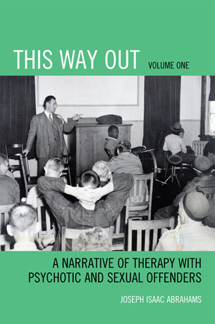 Cover image for the book This Way Out: A Narrative of Therapy with Psychotic and Sexual Offenders, Volume 1