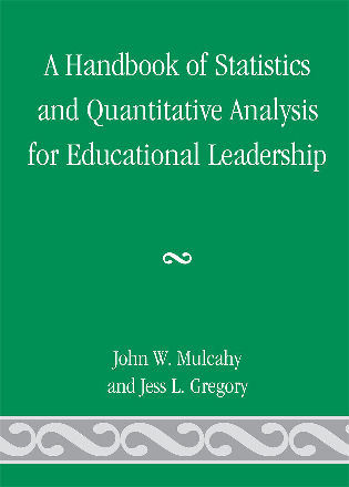 Cover image for the book A Handbook of Statistics and Quantitative Analysis for Educational Leadership