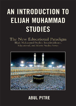 Cover image for the book An Introduction to Elijah Muhammad Studies: The New Educational Paradigm