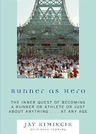 Cover image for the book Runner as Hero: The inner quest of becoming an athlete or just about anything...at any age