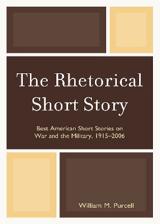 Cover image for the book The Rhetorical Short Story: Best American Short Stories on War and the Military, 1915-2006