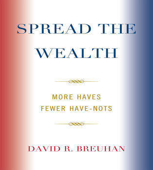 Cover image for the book Spread the Wealth: More Haves Fewer Have-Nots