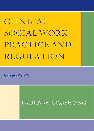 Cover image for the book Clinical Social Work Practice and Regulation: An Overview