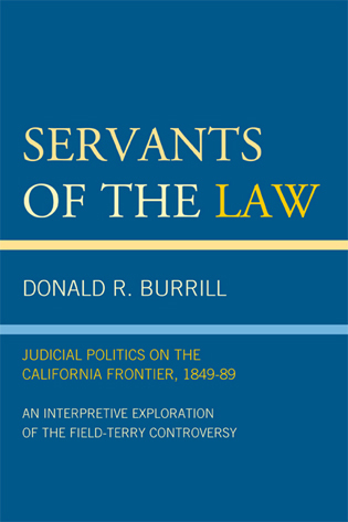 Cover image for the book Servants of the Law: Judicial Politics on the California Frontier, 1849-89