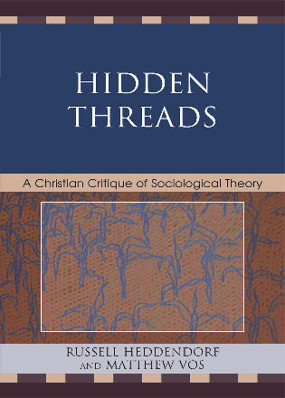 Cover image for the book Hidden Threads: A Christian Critique of Sociological Theory