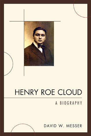 Cover image for the book Henry Roe Cloud: A Biography