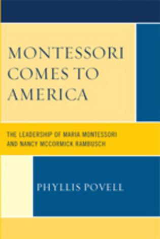 Cover image for the book Montessori Comes to America: The Leadership of Maria Montessori and Nancy McCormick Rambusch