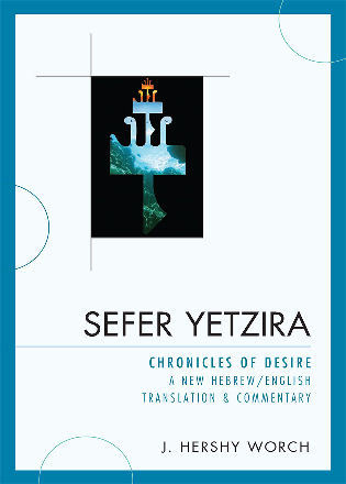 Cover image for the book Sefer Yetzira: Chronicles of Desire