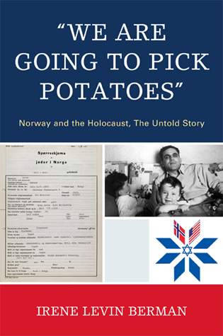 Cover image for the book 'We Are Going to Pick Potatoes': Norway and the Holocaust, The Untold Story