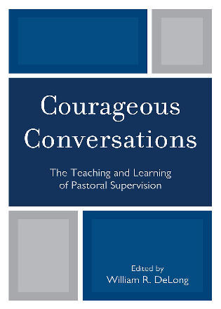 Cover image for the book Courageous Conversations: The Teaching and Learning of Pastoral Supervision