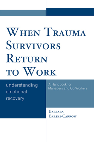 Cover image for the book When Trauma Survivors Return to Work: Understanding Emotional Recovery