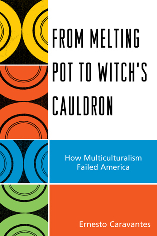 Cover image for the book From Melting Pot to Witch's Cauldron: How Multiculturalism Failed America