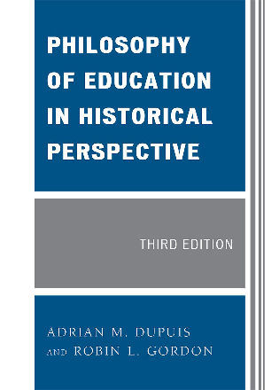Cover image for the book Philosophy of Education in Historical Perspective, Third Edition