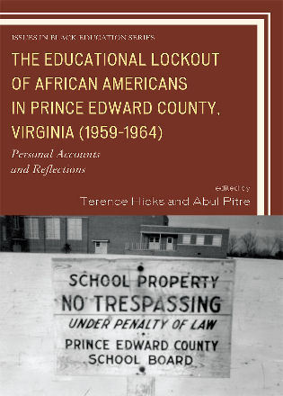 Cover image for the book The Educational Lockout of African Americans in Prince Edward County, Virginia (1959-1964): Personal Accounts and Reflections