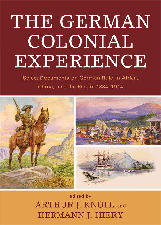 Cover image for the book The German Colonial Experience: Select Documents on German Rule in Africa, China, and the Pacific 1884-1914