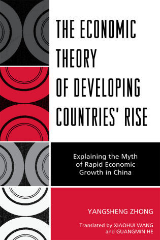 Cover image for the book The Economic Theory of Developing Countries' Rise: Explaining the Myth of Rapid Economic Growth in China