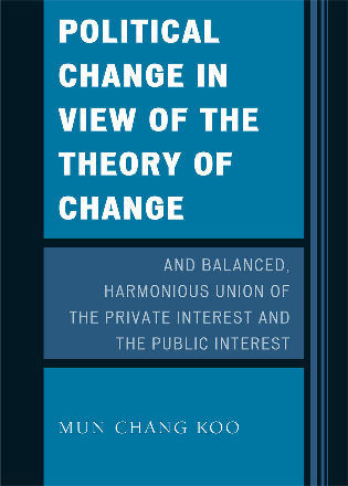 Cover image for the book Political Change in View of the Theory of Change and Balanced, Harmonious Union of The Private Interest and The Public Interest