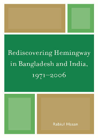 Cover image for the book Rediscovering Hemingway in Bangladesh and India, 1971-2006
