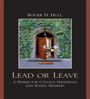 Cover image for the book Lead or Leave: A Primer for College Presidents and Board Members
