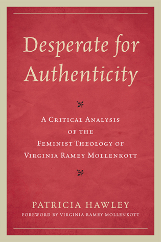 Cover image for the book Desperate for Authenticity: A Critical Analysis of the Feminist Theology of Virginia Ramey Mollenkott