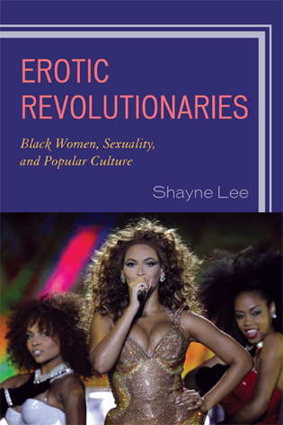 Cover image for the book Erotic Revolutionaries: Black Women, Sexuality, and Popular Culture