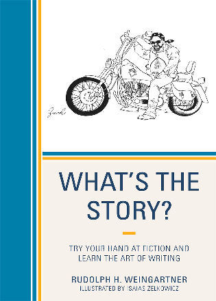 Cover image for the book What's the Story?: Try your Hand at Fiction and Learn the Art of Writing