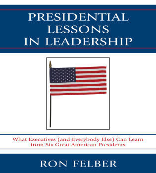 Cover image for the book Presidential Lessons in Leadership: What Executives (and Everybody Else) Can Learn from Six Great American Presidents
