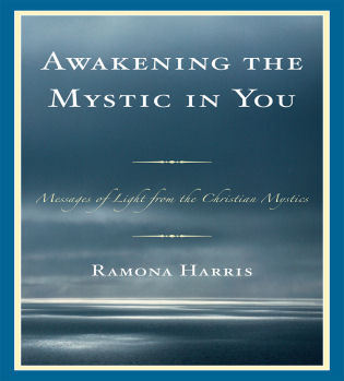 Cover image for the book Awakening the Mystic in You: Messages of Light from the Christian Mystics