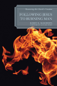 Cover image for the book Following Jesus to Burning Man: Recovering the Church's Vocation