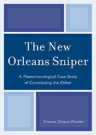 Cover image for the book The New Orleans Sniper: A Phenomenological Case Study of Constituting the Other
