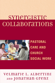 Cover image for the book Synergistic Collaborations: Pastoral Care and Church Social Work