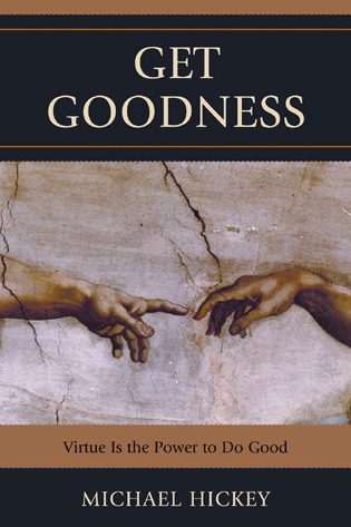 Cover image for the book Get Goodness: Virtue Is The Power To Do Good
