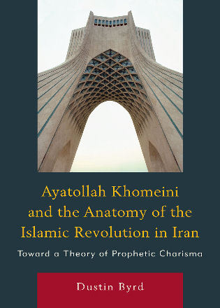 Ayatollah Khomeini And The Anatomy Of The Islamic Revolution In Iran