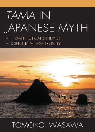 Cover image for the book Tama in Japanese Myth: A Hermeneutical Study of Ancient Japanese Divinity