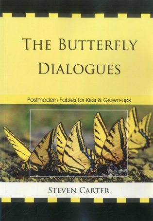 Cover image for the book The Butterfly Dialogues: Postmodern Fables for Kids and Grown-ups