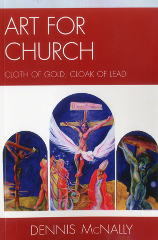 Cover image for the book Art for Church: Cloth of Gold, Cloak of Lead