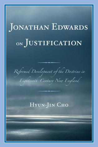 Cover image for the book Jonathan Edwards on Justification: Reform Development of the Doctrine in Eighteenth-Century New England